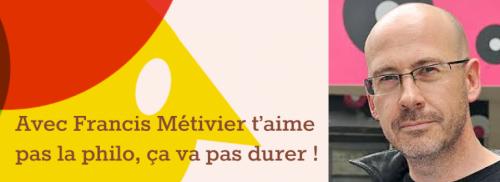 francis-metivier-t-aime-pas-la-philo-960x350.png